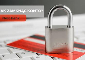 Jak zamknąć konto w Nest Banku?