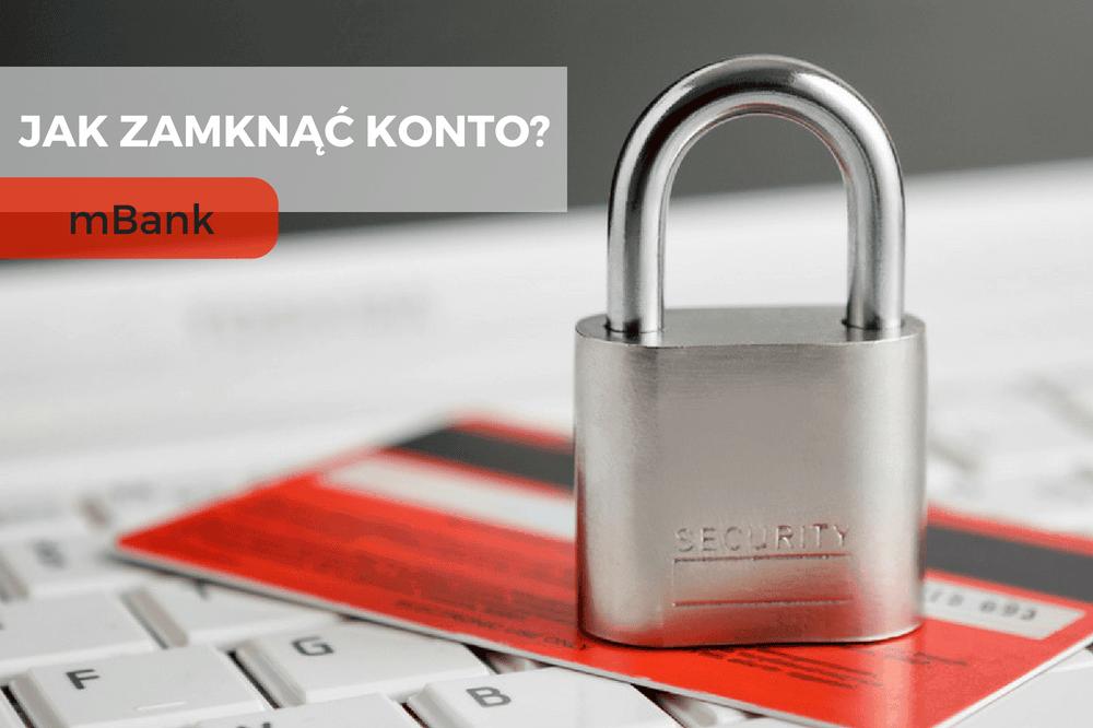 Jak zamknąć konto w mBanku?